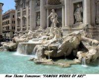 "New Theme Tomorrow: ""Famous Works of Art"" -  Trevi Fountain"