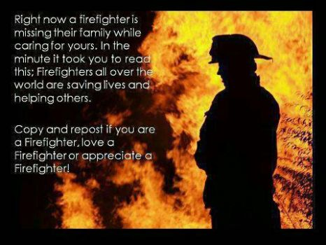 My dear late husband was a firefighter for 32 years!!