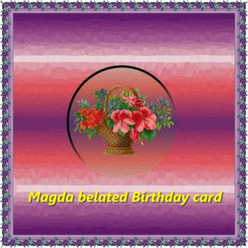 Magda Belated Birthday Card