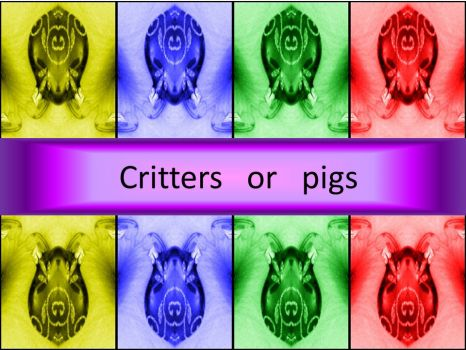 Critters   or   pigs