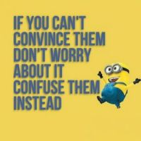 If you can't convince them
