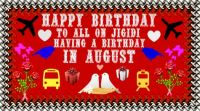 ==HAPPY  BIRTHDAY FOR AUGUST==