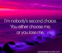 I'm nobody's second choice