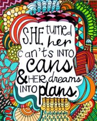 Can'ts into Cans and Dreams into Plans