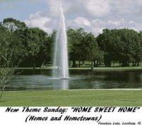 """New Theme Sunday: """"Home Sweet Home""""  (Share your Homes & Hometowns with us, if you'd like.)"""