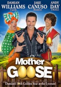 MOTHER GOOSE - SHEFFIELD LYCEUM PANTO,2017 - JAKE CANUSO,DAMIAN WILLIAMS, ANDY DAY