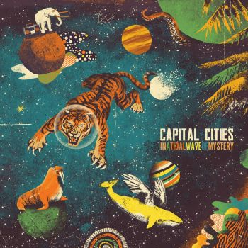 Capital Cities - In a Tidal Wave of Mystery (Album Cover)