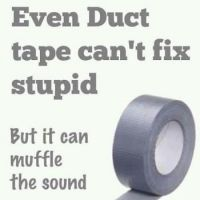 Ha ha Duct tape