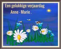 Gelukkige verjaardag Anne - Marie .