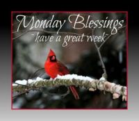 Good Morning - Monday Blessings!
