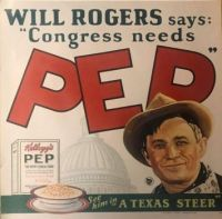 Pep, name of Mr. W.K. Kellogg and Will Rogers, a good friend.