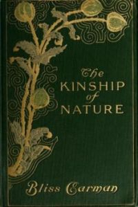 """Vintage Book By Bliss Carman Titled, """"The Kinship Of Nature"""""""