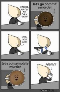 coffee is my only friend