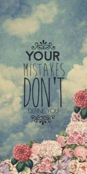 Your mistakes don't define you