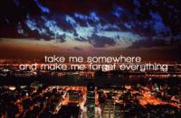 take me somewhere