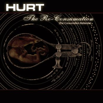 HURT- The Re-Consumation (The Consumation Reiterate)
