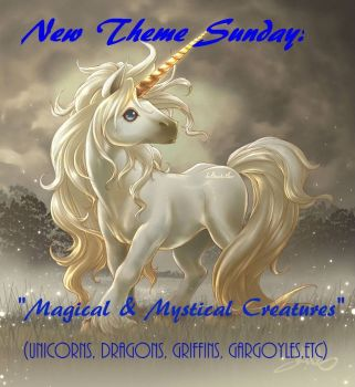 New Theme tomorrow! Magical and Mystical Creatures!