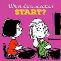 When Does Vacation Start?