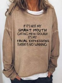 If it's not my smart mouth.....
