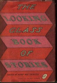 THE LOOKING GLASS BOOK OF STORIES