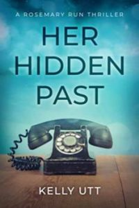 """""""Her Hidden Past""""  Author Kelly Utt......... Be Sure To Read The Review Below"""
