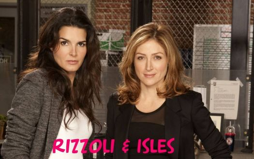 Rizzoli and Isles!
