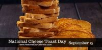 Today Is National Cheese Toast Day!!