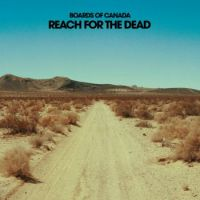 Reach For The Dead (Boards Of Canada) [L]