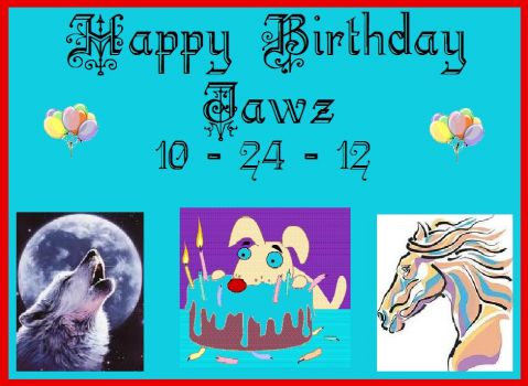 Happy Birthday Jawz ~ Deborah