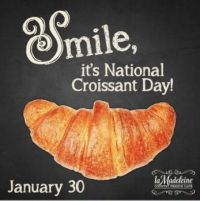 January 30th National Croissant Day