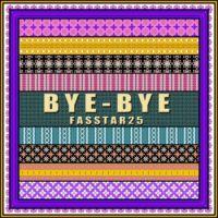 Bye-Bye fasstar25 ***NOTICE***