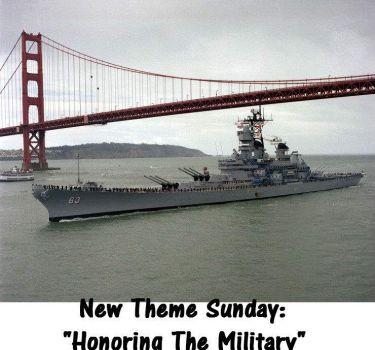 "New Theme Sunday: ""HONORING THE MILITARY"""