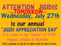 Attention: TOMORROW  is our annual Jigidi Appreciation Day