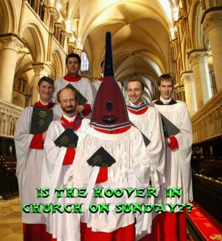 47) Is the Hoover in the Choir on Sunday?