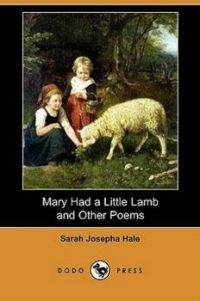 Mary Had a Little Lamb And Other Poems By Sarah Josepha Hale