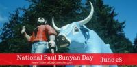 Today Is National Paul Bunyan Day!!