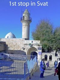 Svat (or Safed - English spelling takes various forms) is in northern Isreal near the Lebanon border - see below for history of Svat, Israel tour, Dec, 2016