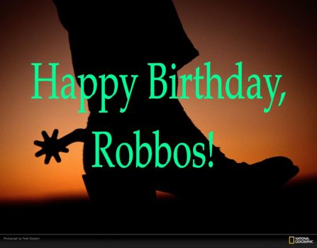 Happy Birthday, Robbos!