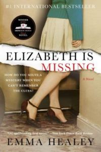 """***** """"Elizabeth Is missing""""  Book By Emma Healey Great Read; Excellent Movie"""