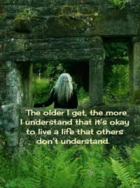 Quote - The older I get...