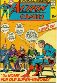 "SUPERMAN in ACTION COMICS--""The Home For Old Super-Heroes !"""