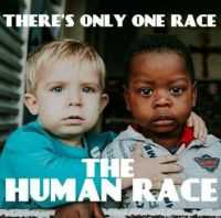 There's Only ONE Race.... THE HUMAN RACE