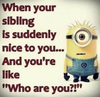 When your sibling