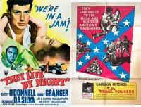 They Live by Night ~ 1949 and Rebel Rousers ~ 1967