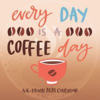 2020 Wall Calendar Every Day is a Coffee Day