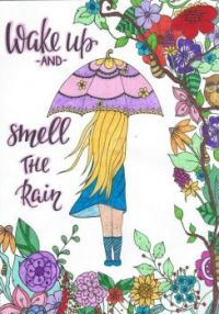 Wake Up and Smell the Rain