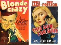 Blonde Crazy ~ 1931 and This Gun for Hire ~ 1942