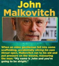 14 Famous Actors Who Have Straight-Up Saved A Life - John Malkovich