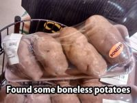 Boneless Potatoes.