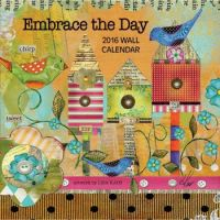 Embrace the Day 2016 Wall Calendar